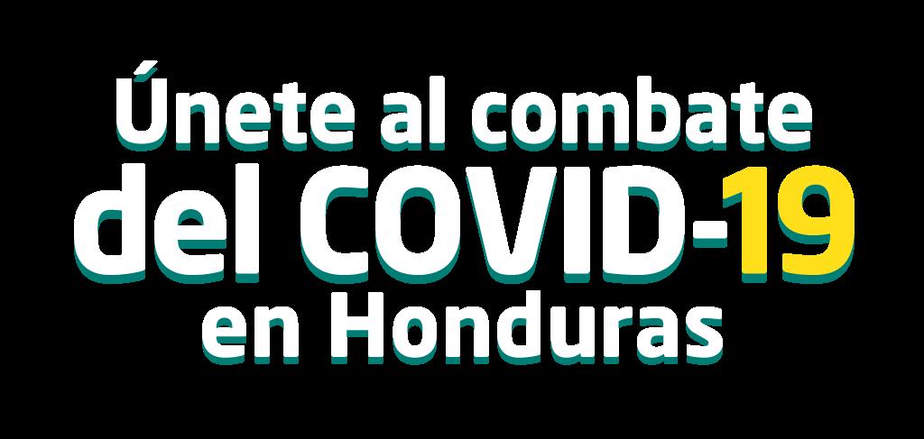 Únete al combate del COVID-19 en Honduras